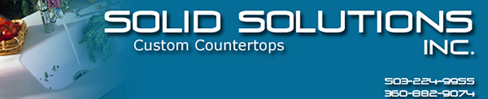 Solid Solutions, Inc. - Custom Countertop Fabrication Serving Portland, OR and Vancouver, WA Area
